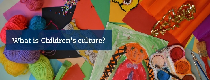 What is Children's culture?