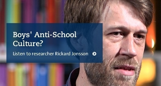Boys' Anti-School Culture. Listen to researcher Rickard Jonsson.